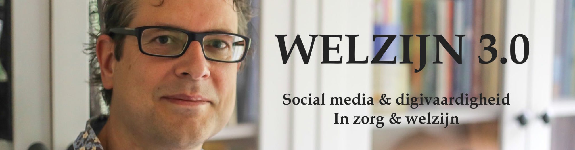 Welzijn 3.0, social media in zorg en welzijn, training en workshop